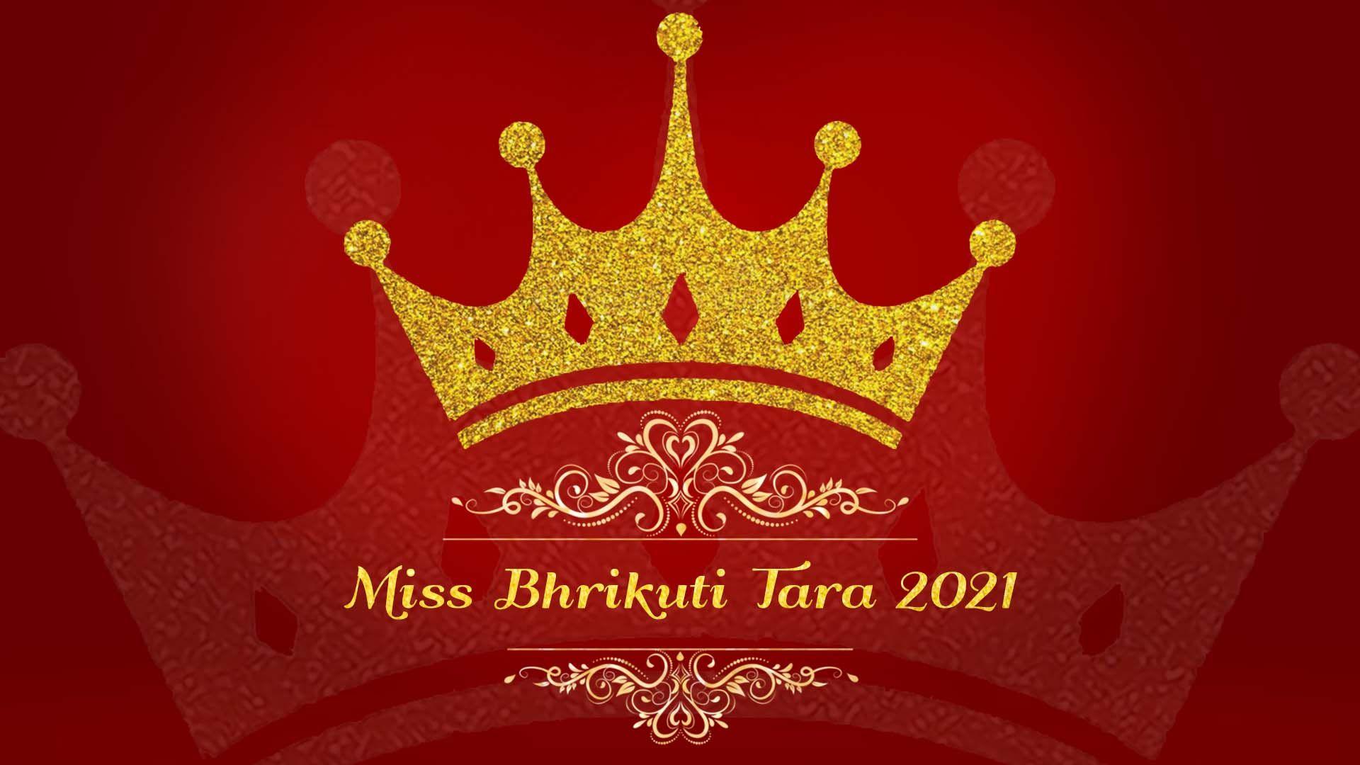 Miss Bhrikuti Tara 2021