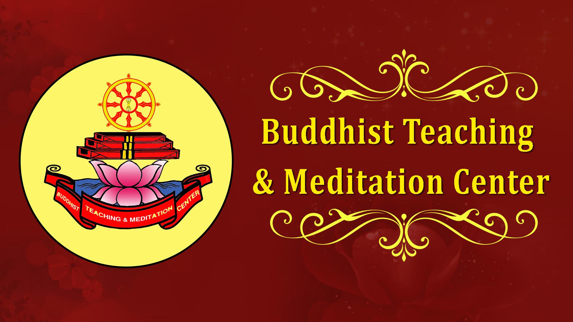 Buddhist Teaching & Meditation Center
